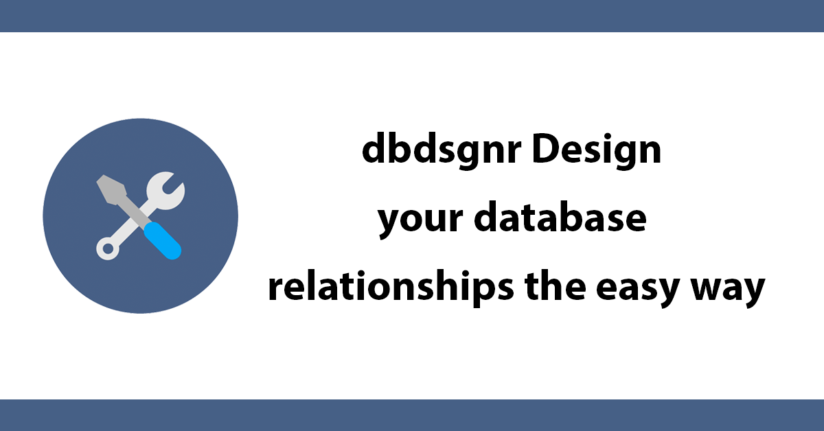 dbdsgnr Design your database relationships the easy way