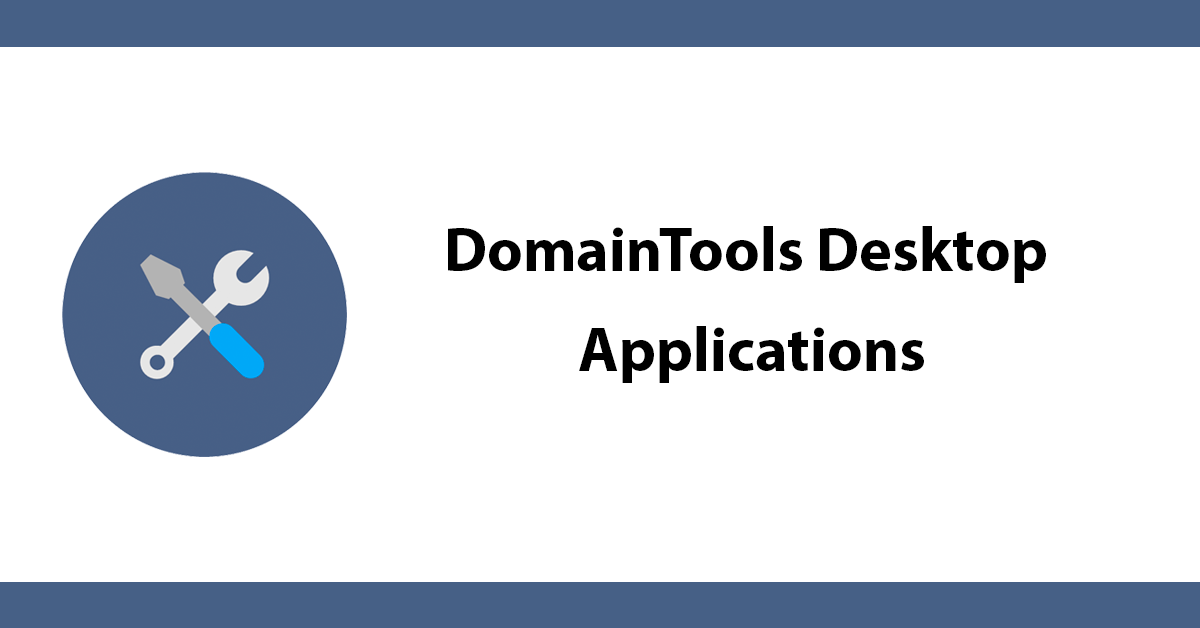 DomainTools Desktop Applications