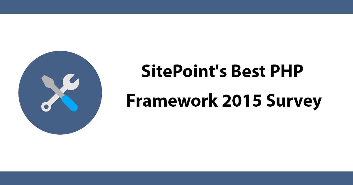SitePoint's Best PHP Framework 2015 Survey
