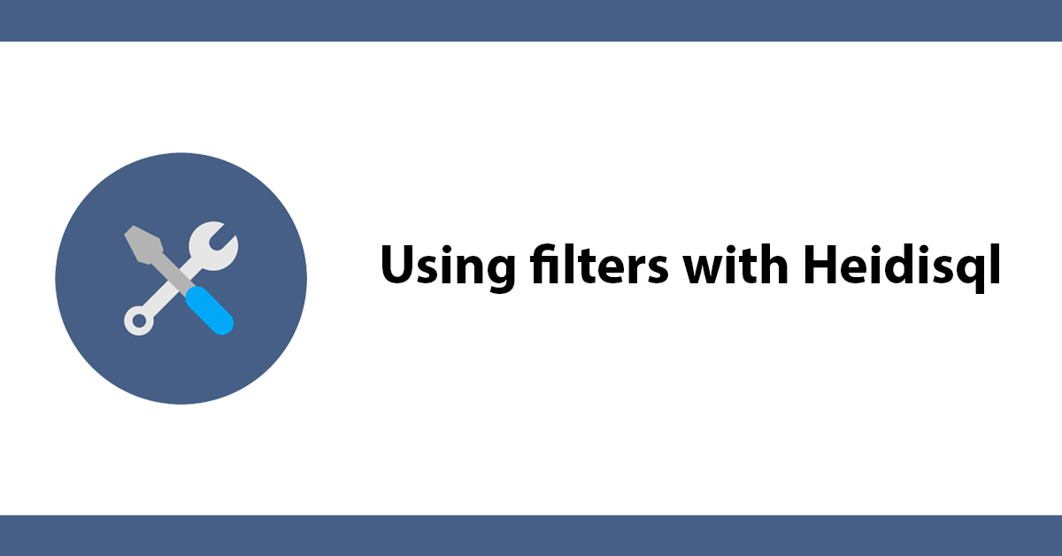 Using filters with Heidisql
