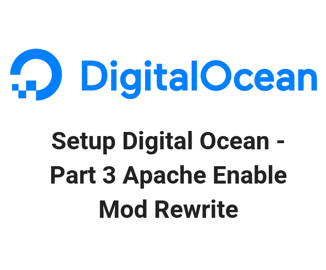 Setup Digital Ocean - Part 3 Apache Enable Mod Rewrite