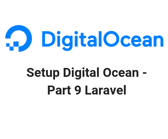 Setup Digital Ocean - Part 9 Laravel