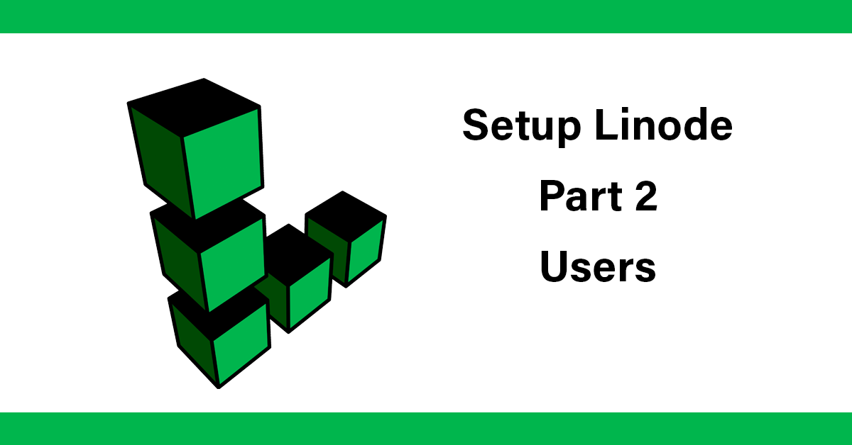 Setup Linode - Part 2 Users