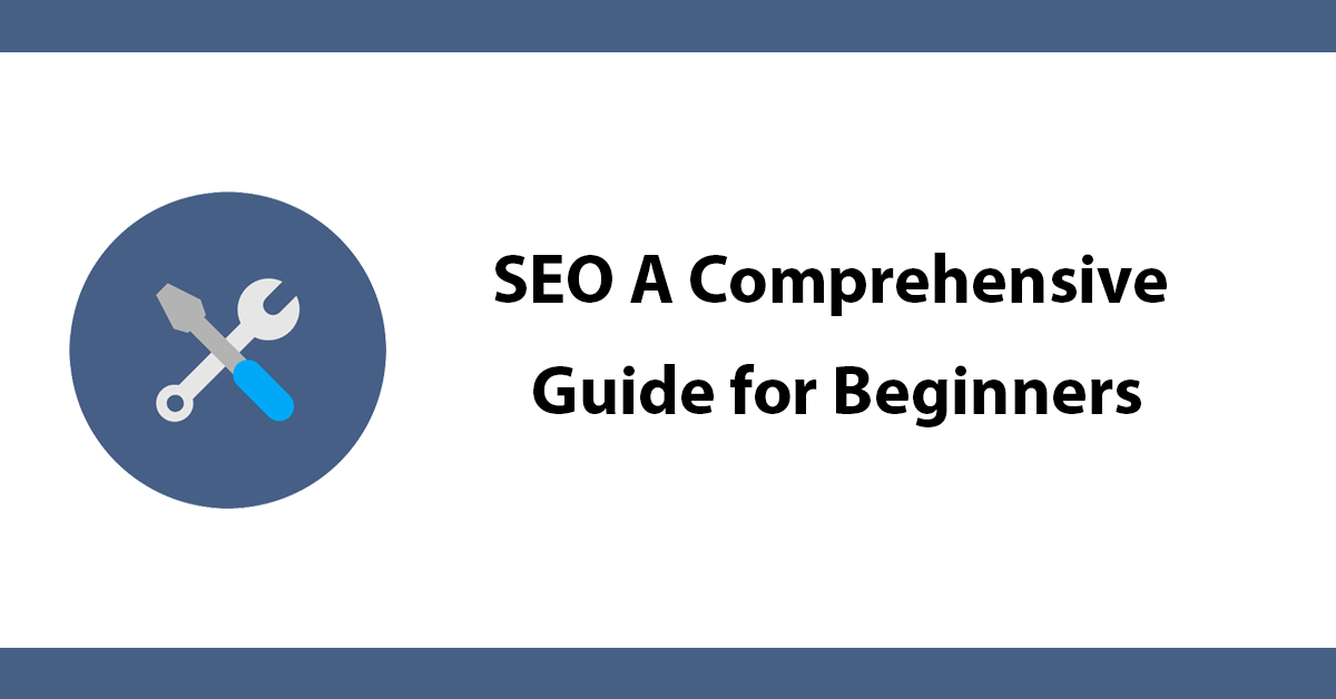 SEO A Comprehensive Guide for Beginners