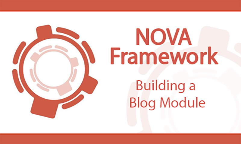 New course on Nova Framework building a blog module