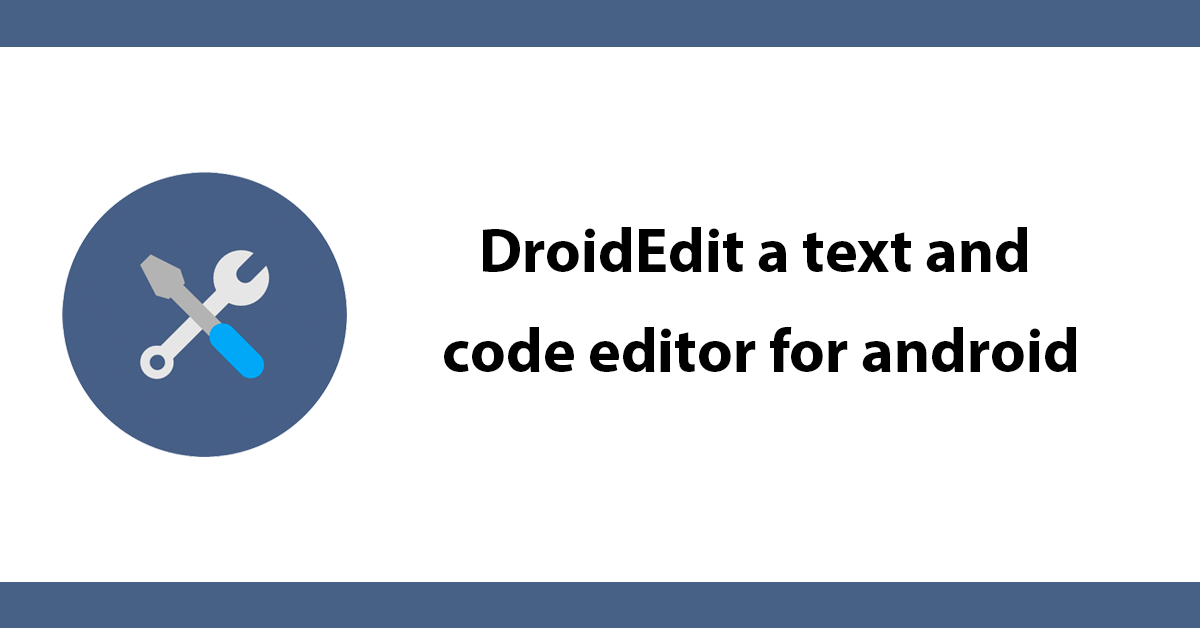 DroidEdit A text and code editor for android