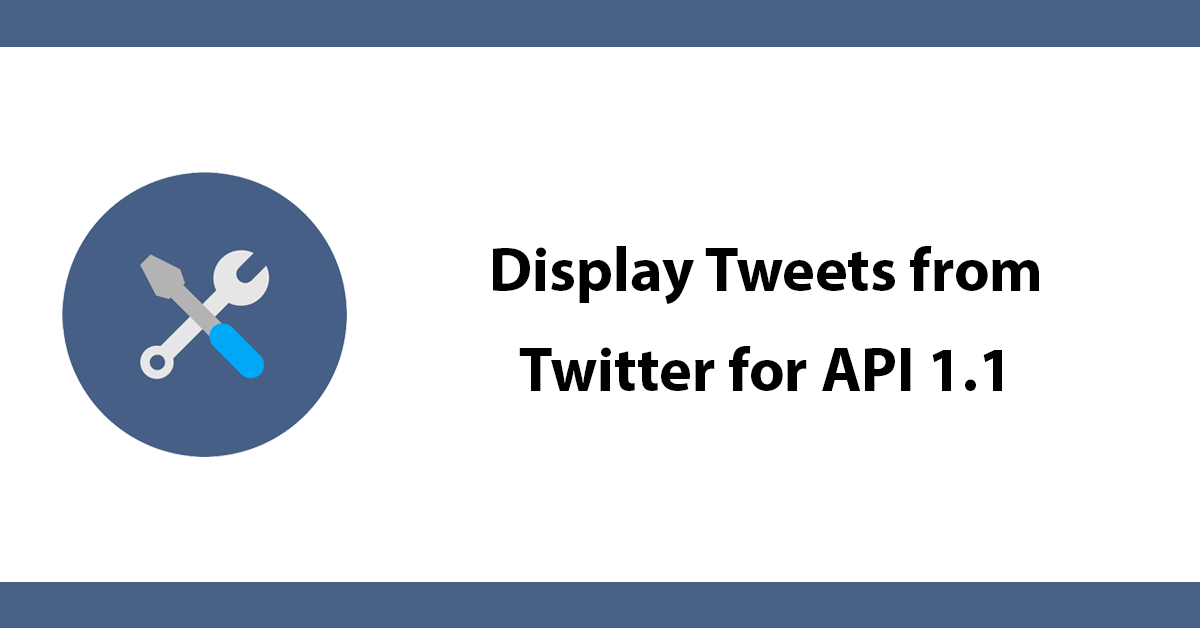 Display Tweets from Twitter for API 1.1