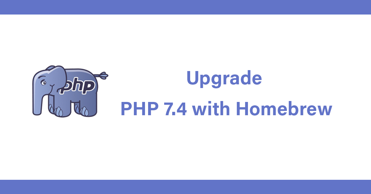 Upgrade PHP 7.4 with Homebrew