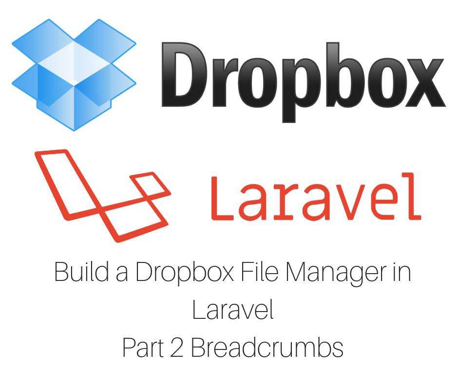 Build a Dropbox File Manager in Laravel - Part 2 Breadcrumbs