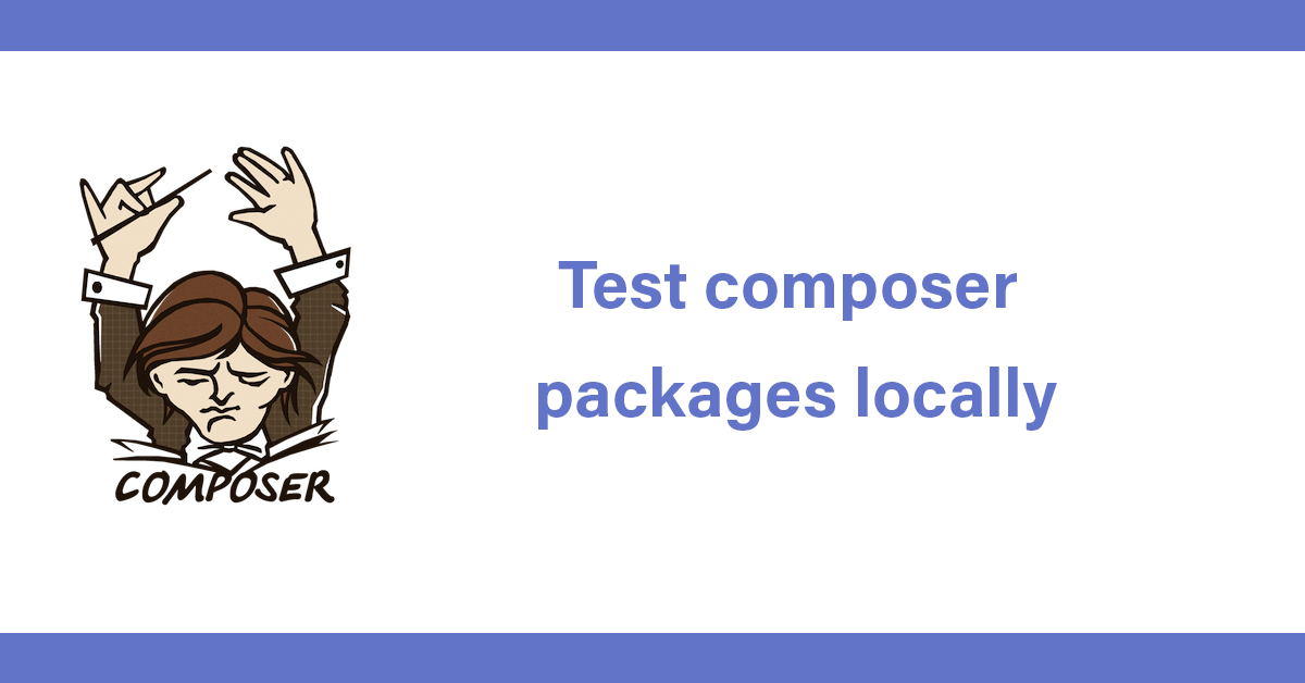 Test composer packages locally