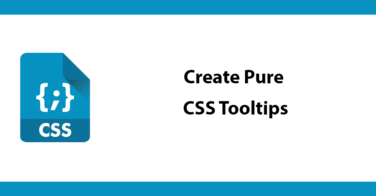 Create Pure CSS Tooltips