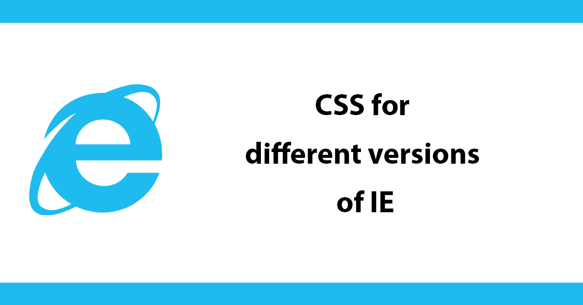CSS for different versions of IE