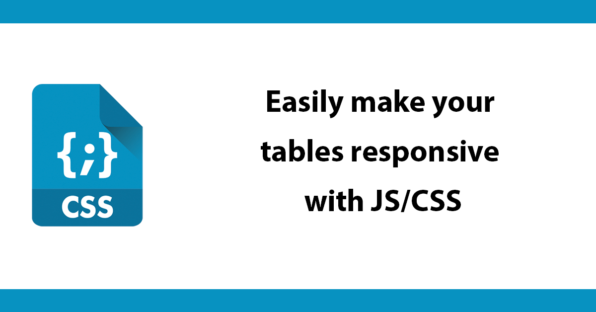 Easily make your tables responsive with JS/CSS