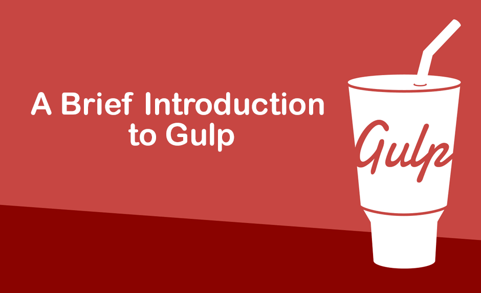 A Brief Introduction to Gulp