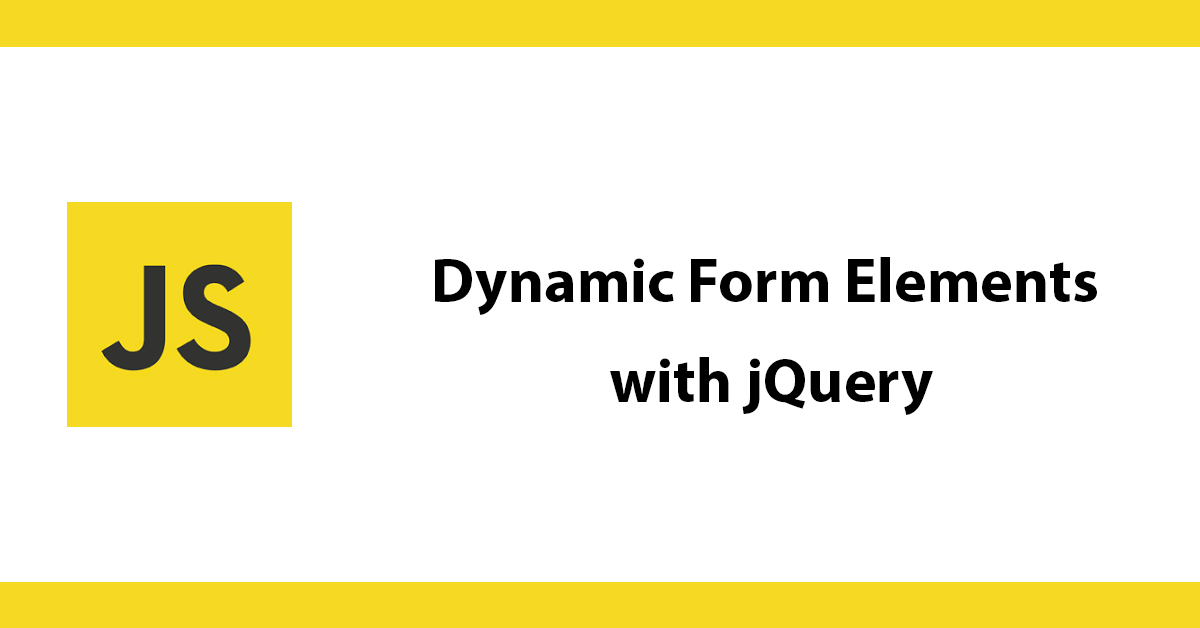 Dynamic Form Elements with jQuery