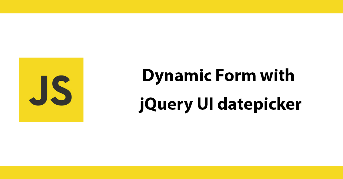 Dynamic Form with jQuery UI datepicker