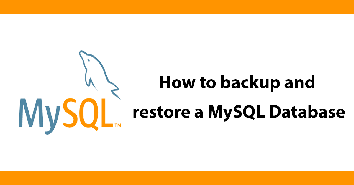 How to backup and restore a MySQL Database