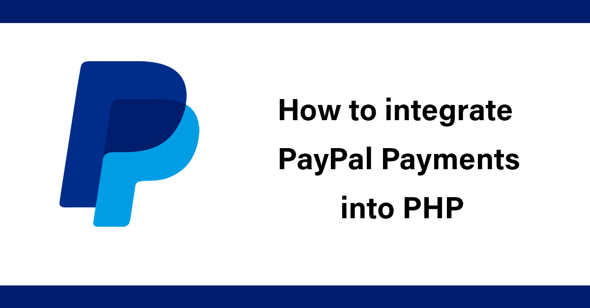 How to integrate PayPal into PHP