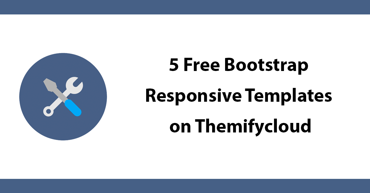 5 Free Bootstrap Responsive Templates on Themifycloud