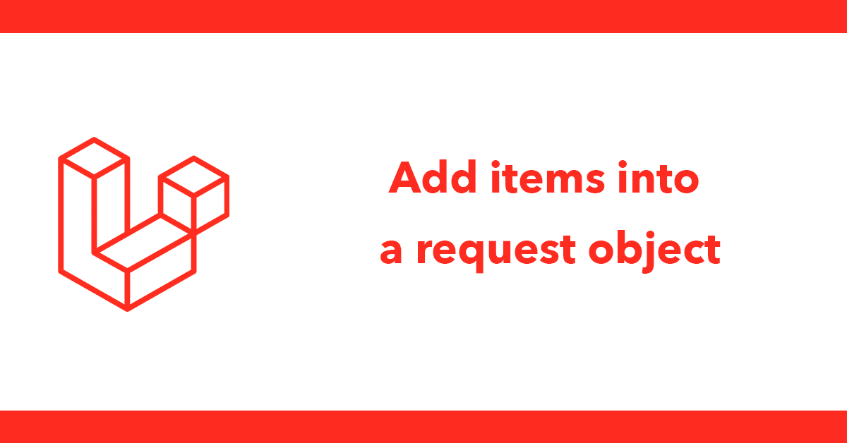 Add items into a request object