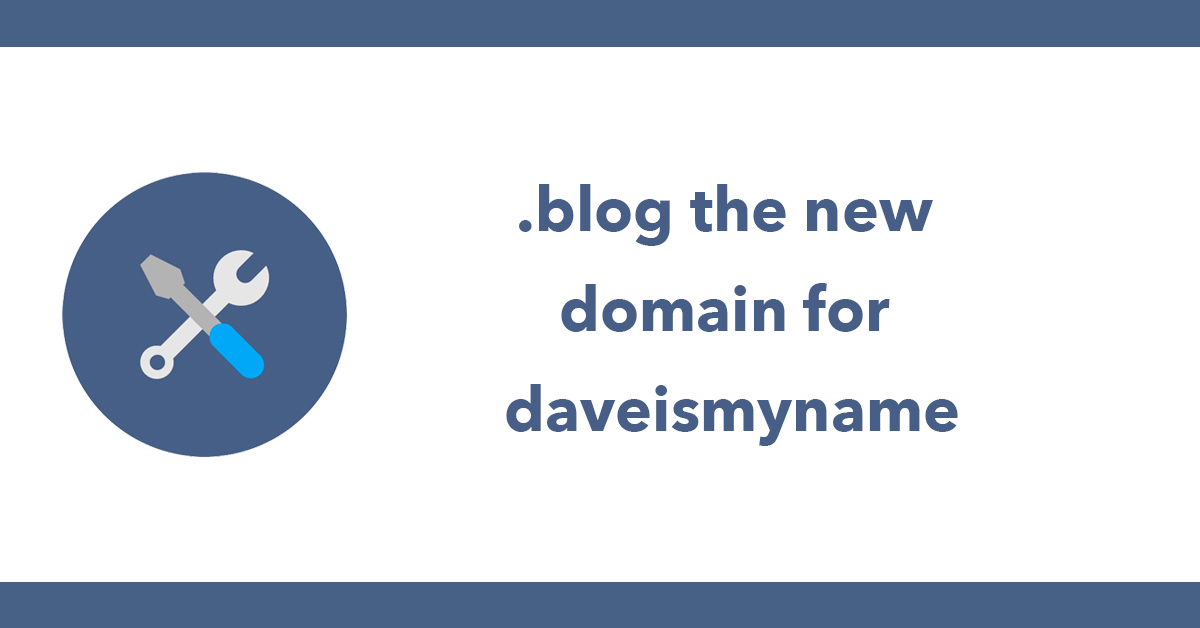 .blog the new domain for daveismyname