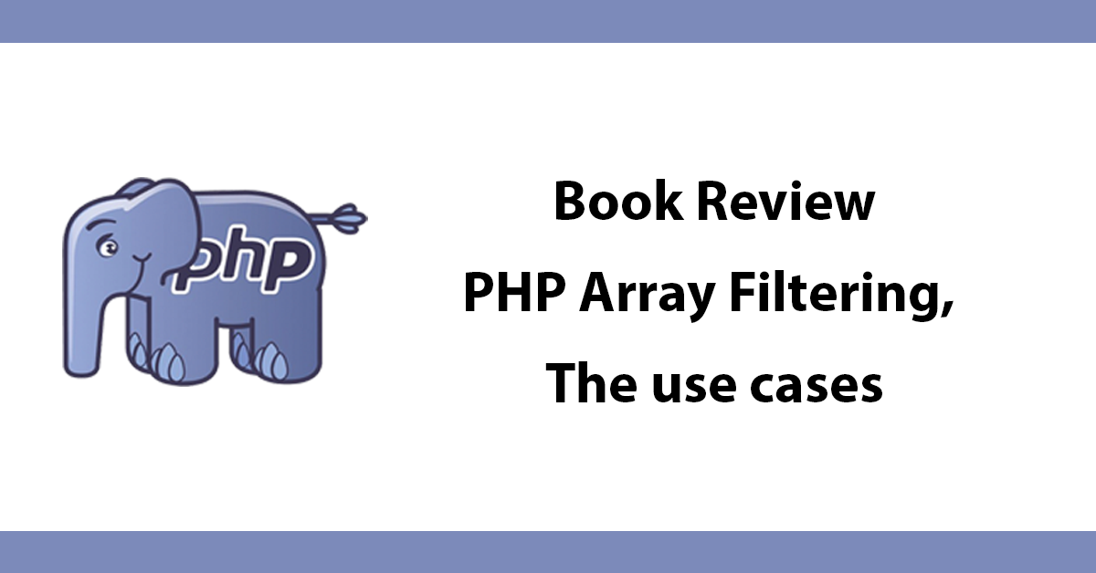 Book Review - PHP Array Filtering, The Use cases