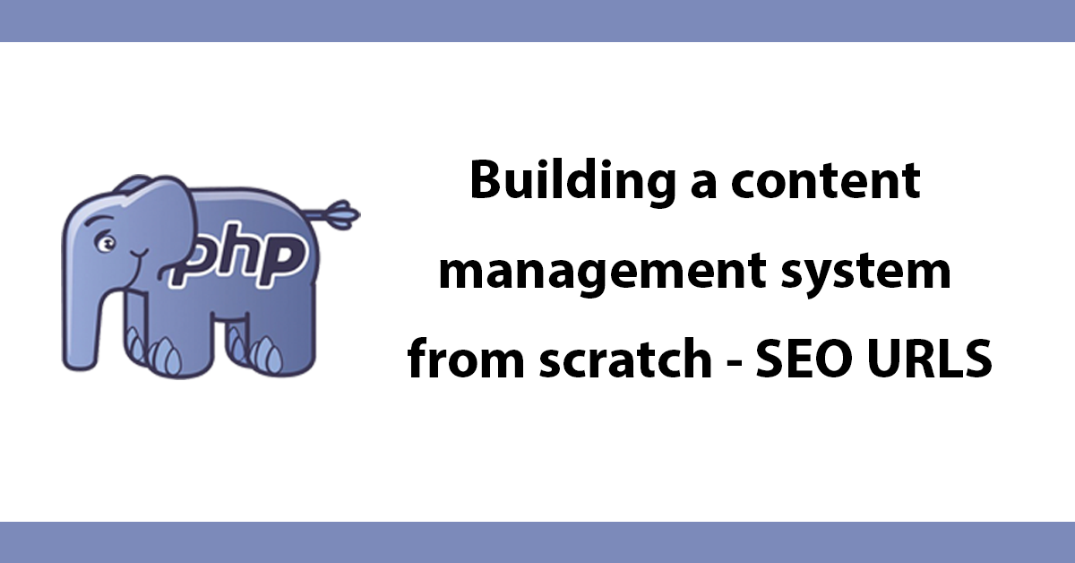 Building a content management system from scratch - SEO URLS