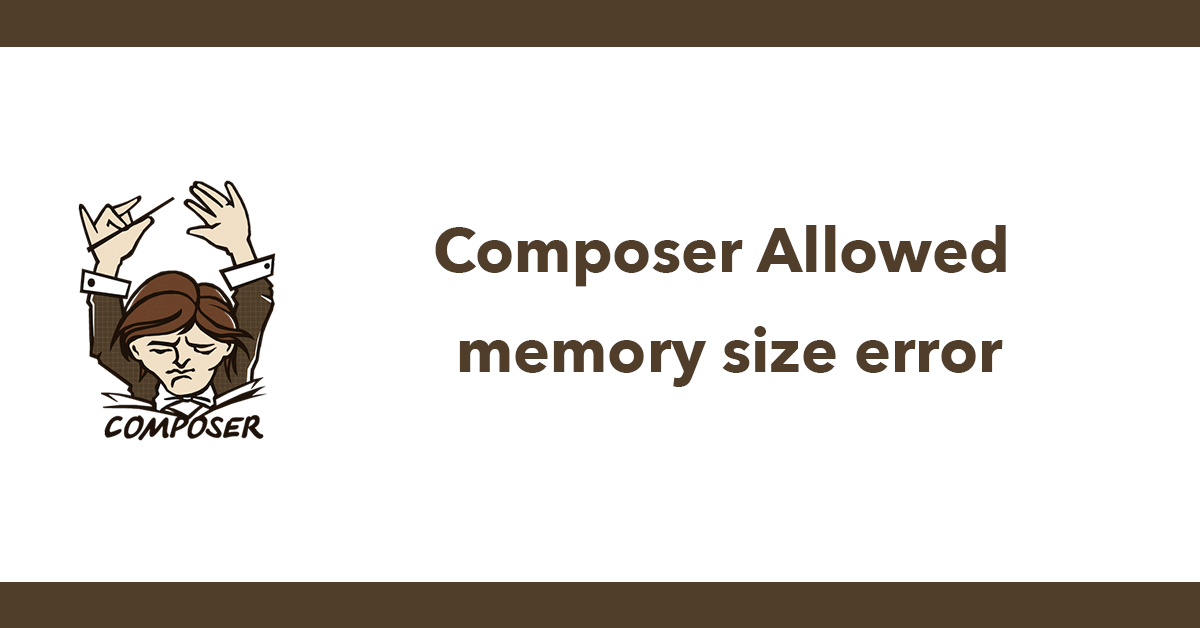 Composer Allowed memory size error