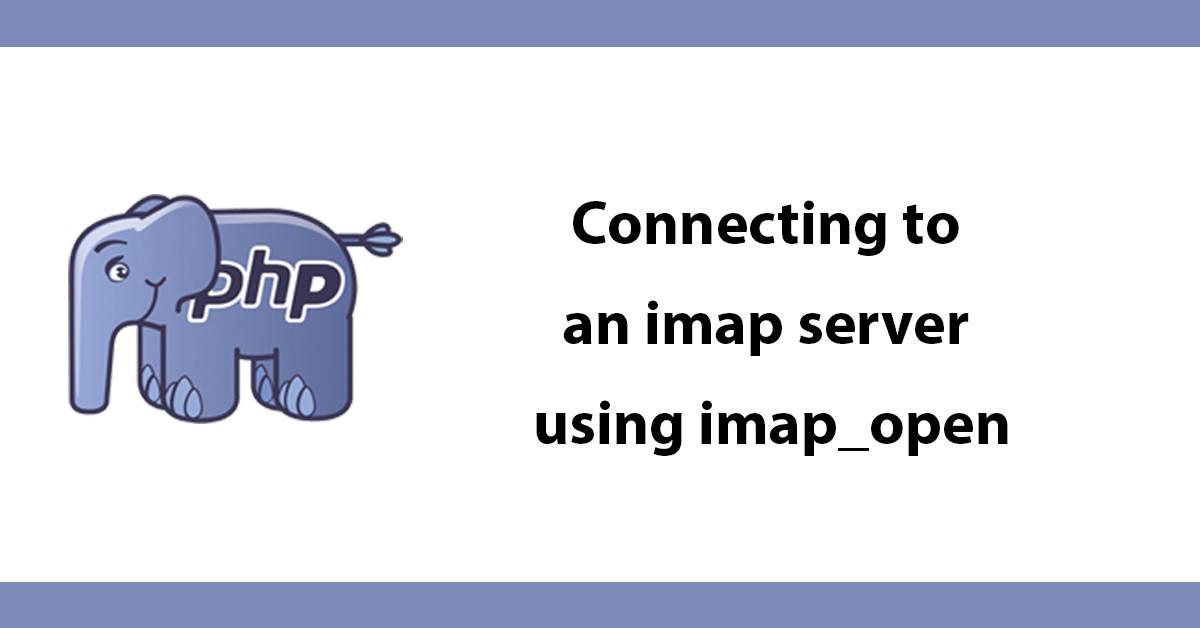 Connecting to an imap server using imap_open