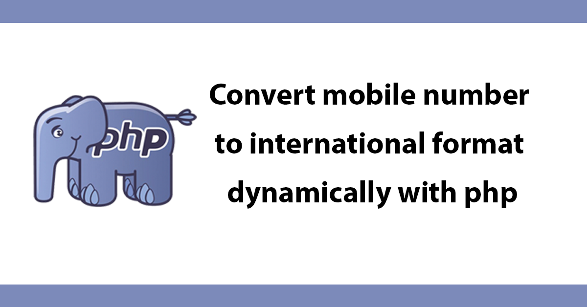 Convert mobile number to international format dynamically with php