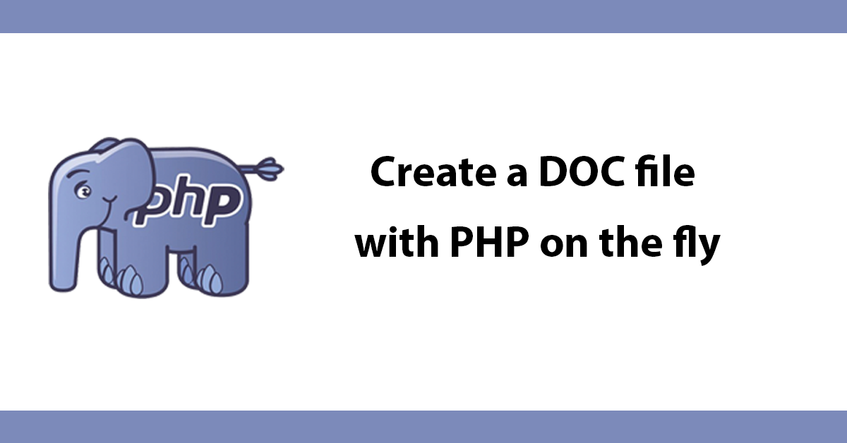 Create a DOC file with PHP on the fly
