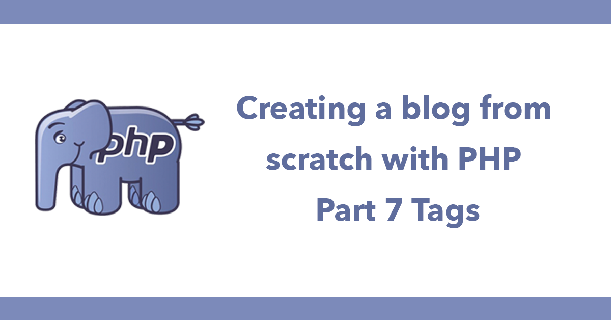 Creating a blog from scratch with PHP - Part 7 Tags