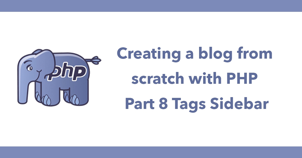Creating a blog from scratch with PHP - Part 8 Tags Sidebar