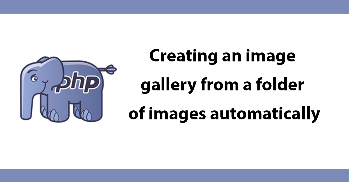 Creating an image gallery from a folder of images automatically