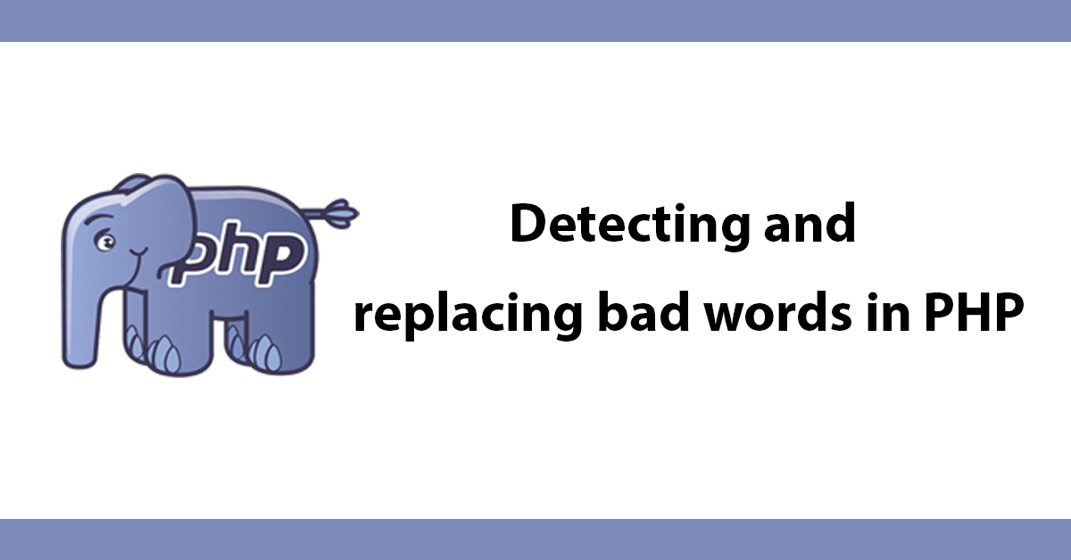 Detecting and replacing bad words in PHP
