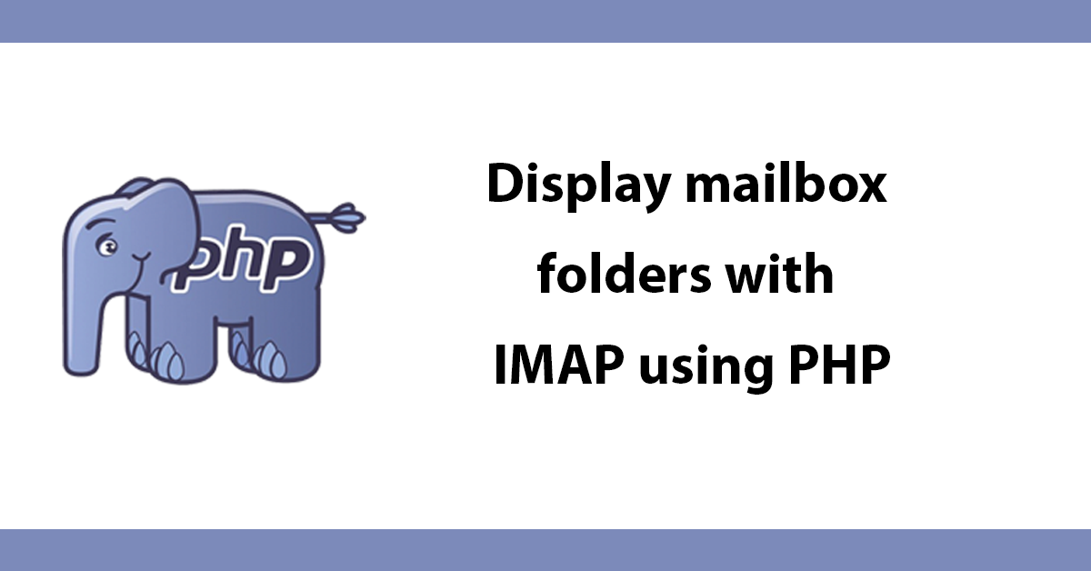 Display mailbox folders with IMAP using PHP