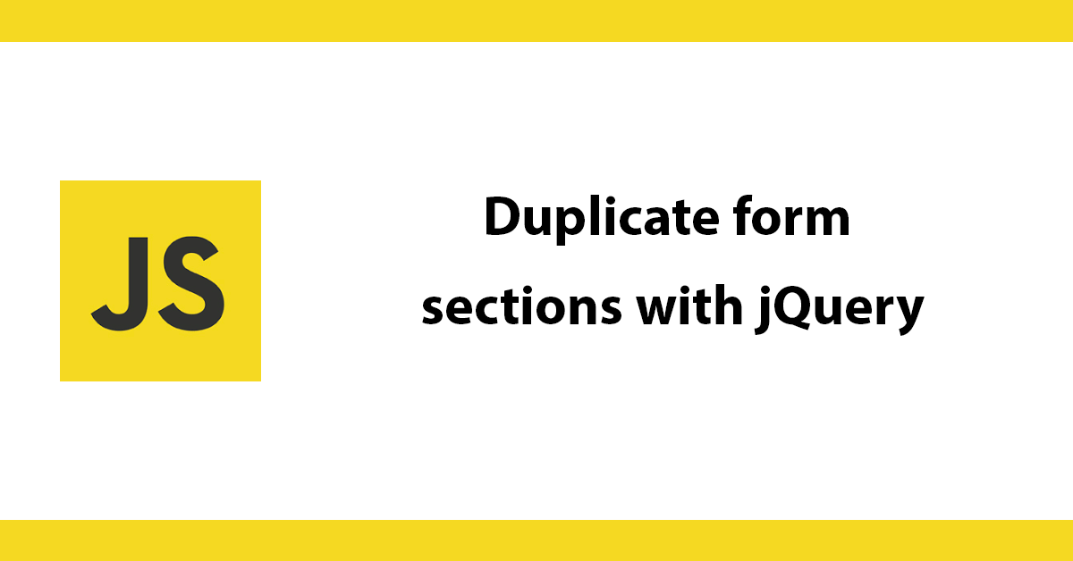 Duplicate form sections with jQuery