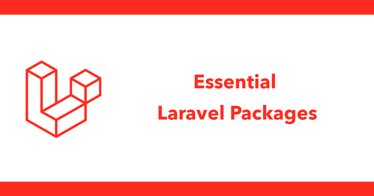 Essential Laravel Packages