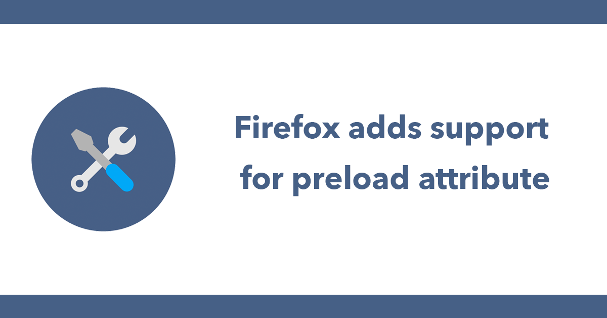 Firefox adds support for preload attribute