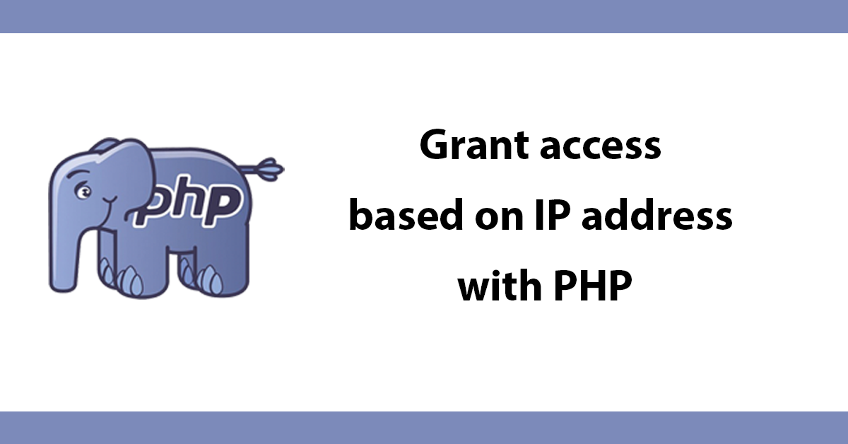 Grant access based on IP address with PHP