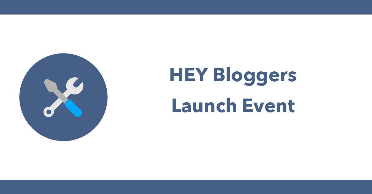 HEY Bloggers - Launch Event