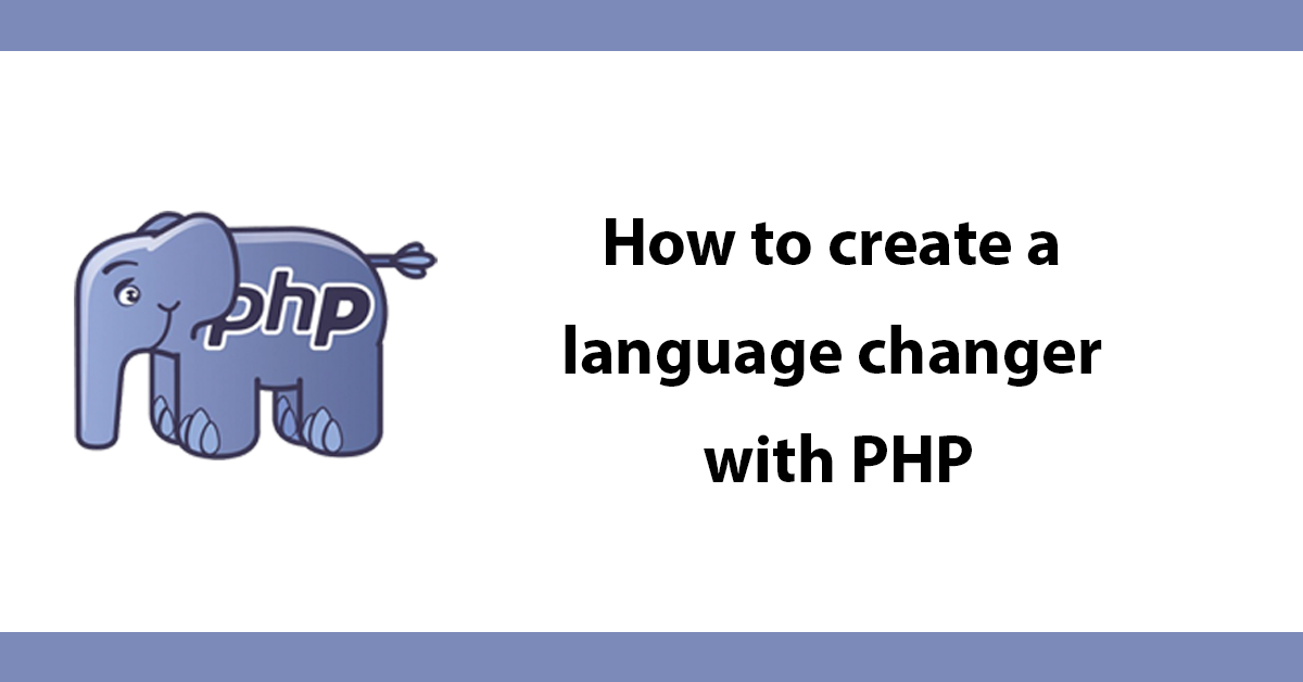 How to create a language changer with PHP