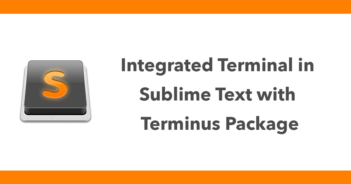 Integrated Terminal in Sublime Text with Terminus Package
