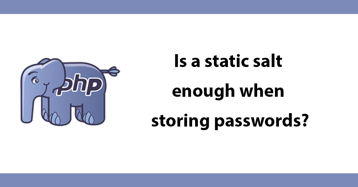 Is a static salt enough when storing passwords?