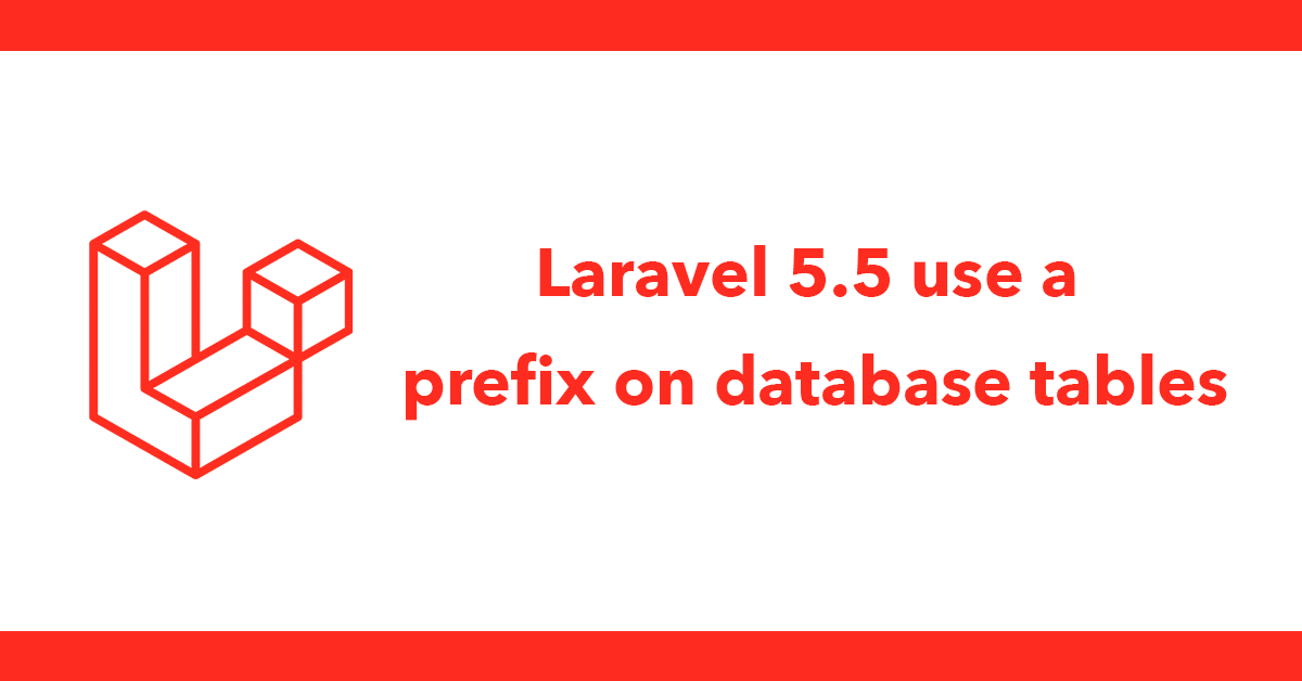 Laravel 5.5 use a prefix on database tables