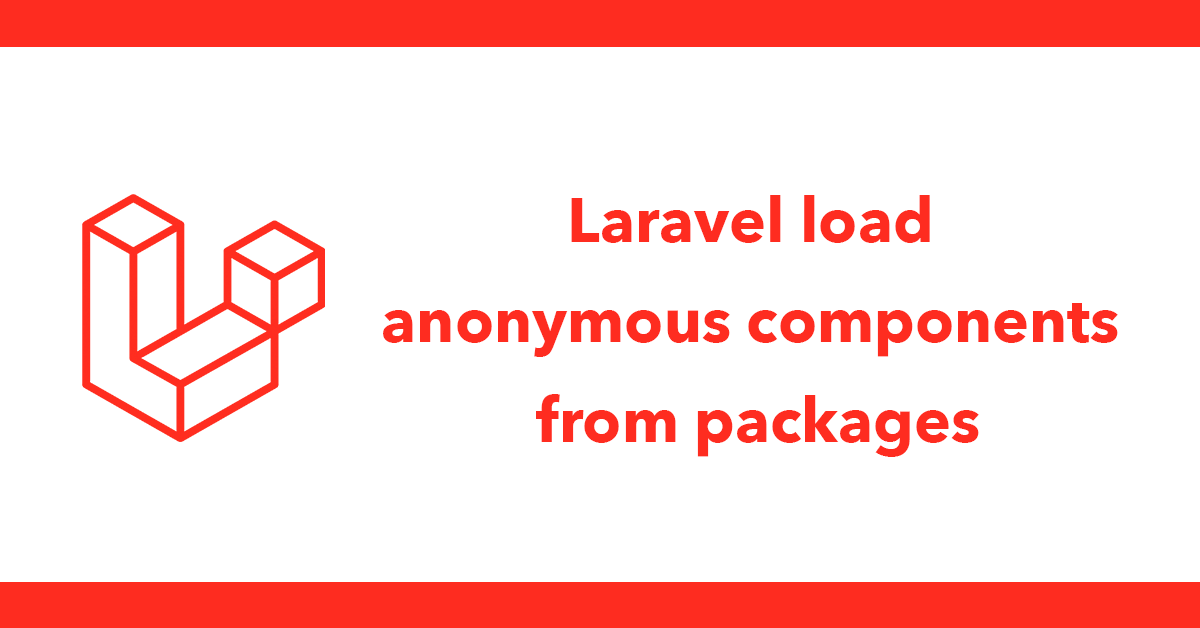 Laravel load anonymous components from packages