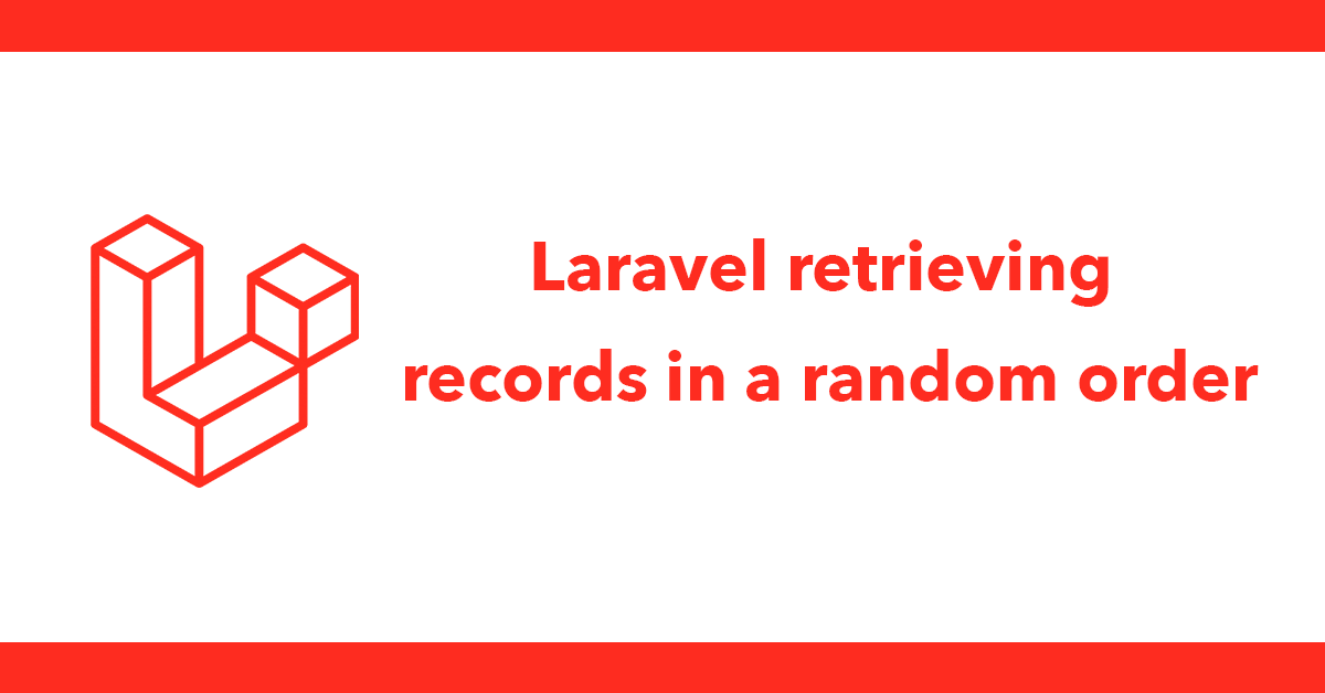 Laravel retrieving records in a random order