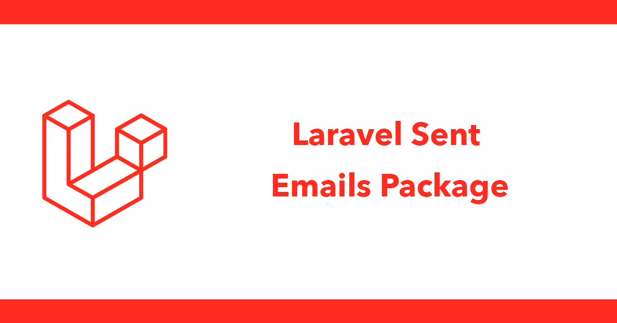 Laravel Sent Emails Package
