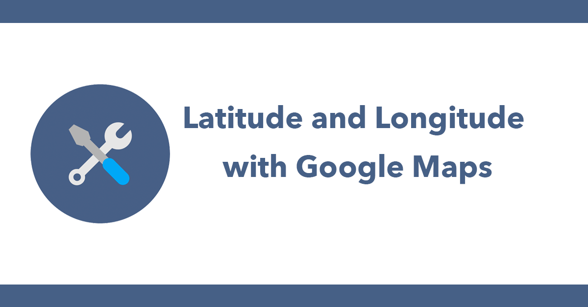 Latitude and Longitude with Google Maps