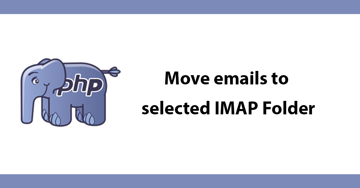 Move emails to selected IMAP Folder